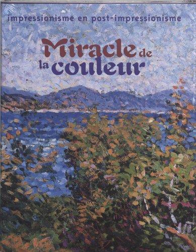 9789040087233: Miracle de La Couleur: Impressionisme En Post-Impressionisme