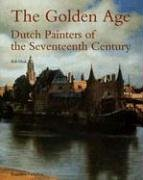 9789040087929: The Golden Age: Dutch Painters of the Seventeenth Century
