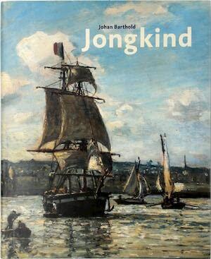 9789040088605: Johan Barthold Jongkind - 1819-1891