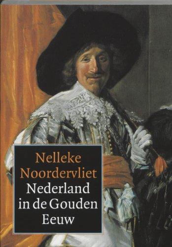 9789040089213: Nederland in de Gouden Eeuw / druk 1