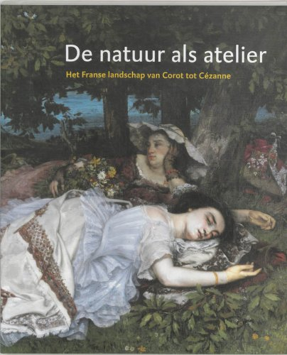 De natuur als atelier / druk 1: het Franse landschap van Corot tot Cezanne: L. d' Albis