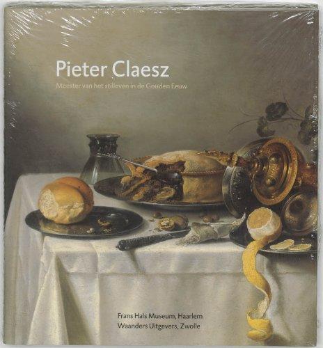 9789040090059: Pieter Claesz: Meester van het stilleven in de Gouden Eeuw