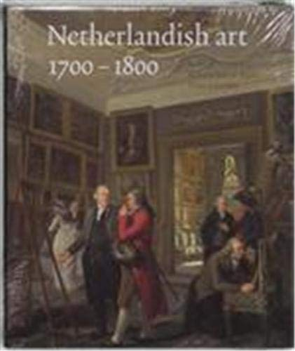 Netherlandish art in the Rijksmuseum. 1700-1800 / 1800-1900. Volume 3+4