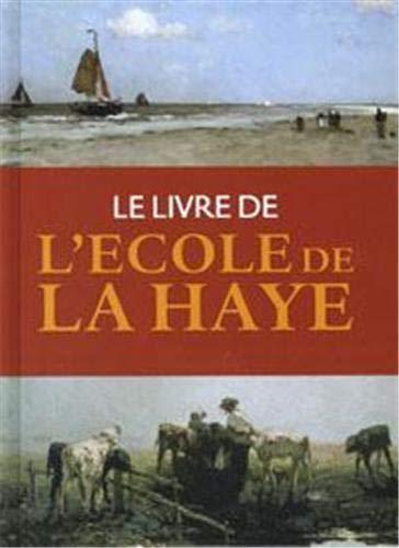 L'Ecole de la Haye. Les Maitres hollandais du 19me Siècle.: SILLEVIS, JOHN, LEEUW, ...