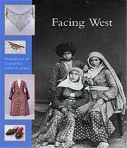 Facing West: Original Jews of Central Asia and the Caucasus: Berg, Hetty, Ed.