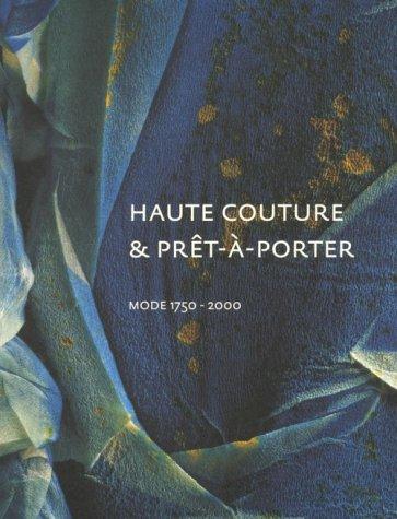 Haute Couture & Pret-A-Porter: Mode 1750-2000: Meij, Ietse