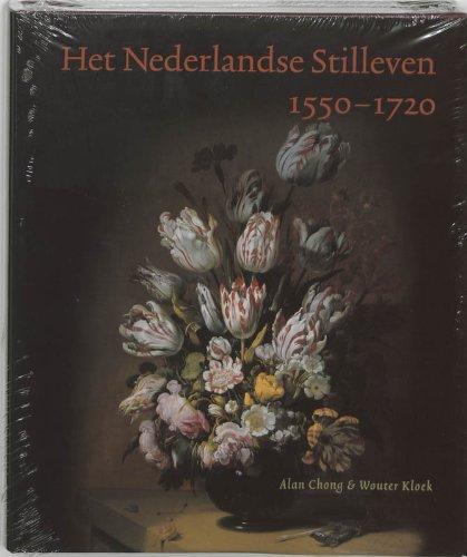 Het Nederlandse Stilleven, 1550-1720 (9040093164) by Alan Chong; Wouter Kloek