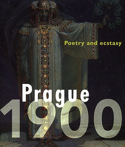 Prague 1900: Poetry and Ecstasy (Hardback)