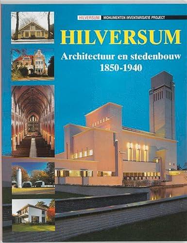 9789040094538: Architectuur en stedebouw in Hilversum 1850-1940