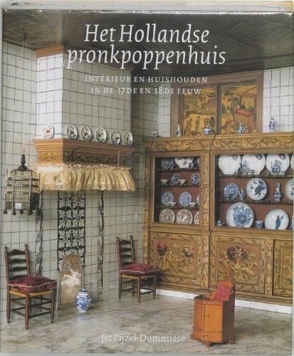 9789040094811: Het Hollandse pronkpoppenhuis: Interieur en huishouden in de 17de en 18de eeuw