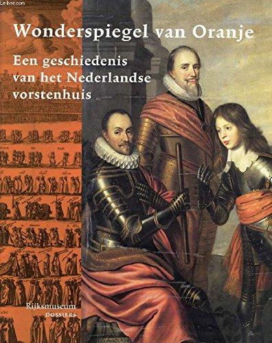 Wonderspiegel Van Oranje; Een Geschiedenis Van Het: Harm Stevens