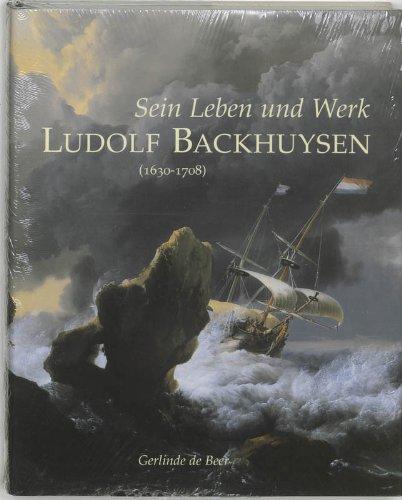 9789040095023: Ludolf Backhuysen (1630-1798) - Sein Leben und Werk