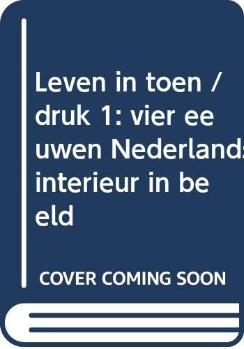 Leven in toen. Vier eeuwen Nederlands interieur: BURKOM, FRANS VAN|ELOY