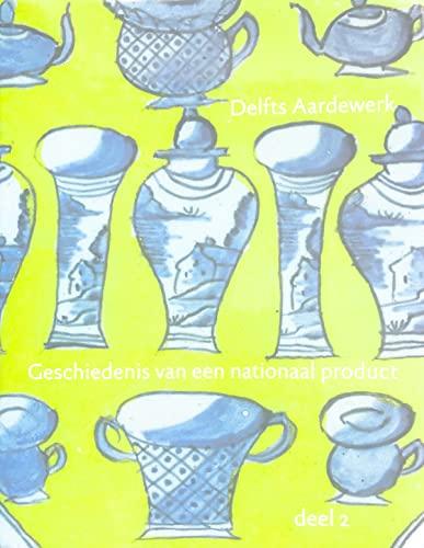 Delfts Aardewerk: Geschiedenis van een nationaal product,: van Aken-Fehmers, Marion