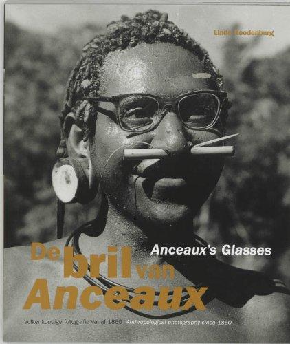 de Bril Van Anceaux: Volkenkundige Fotografie Vanaf 1860 = Anceaux's Glasses (German Edition):...