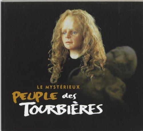 9789040096648: Le mysterieux peuple des tourbieres Franse editie