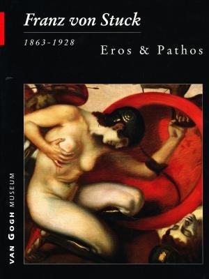 Franz Von Stuck, 1863-1928: Eros and Pathos: Becker, Edwin