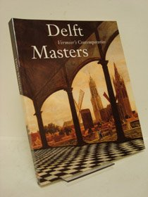 Delft Masters, Vermeer's Contemporaries - Illusion through the Conquest of Light and Space: ...