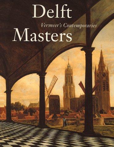 Delft Masters, Vermeer's Contemporaries: Illusionism Through the: Kersten, Michael C.
