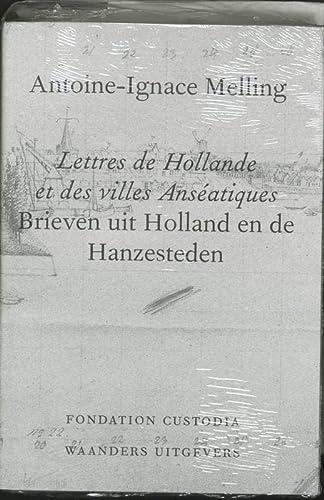 Lettres de Hollande et des villes anséatiques : la correspondance d'un artiste-voyageur...