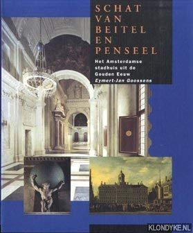 9789040098789: Treasure wrought by chisel and brush: The Town Hall of Amsterdam in the Golden Age