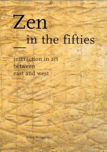 9789040098925: Zen in the Fifties: Interaction in Art between East and West (Waanders)