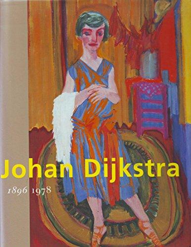 Johan Dijkstra, 1896-1978 (Dutch Edition): Wal, Mieke van