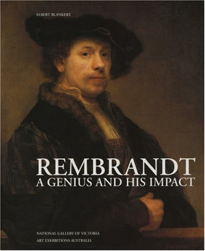 Rembrandt : A Genius and his Impact - Albert Blankert