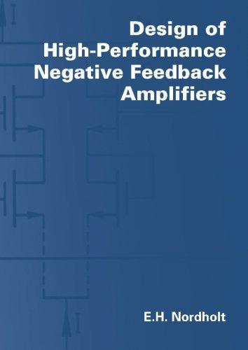 Design of High-Performance Negative-Feedback Amplifiers: Nordholt, E. H.