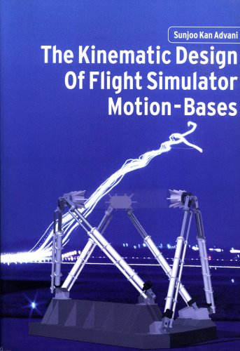The Kinematic Design of Flight Simulator Motion-bases: Sunjoo Kan Advani