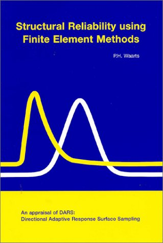 Structural Reliability Using Finite Element Methods: P. H. Waarts