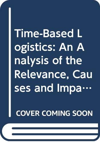 9789040721670: Time-based logistics:  An analysis of the relevance, causes and impacts