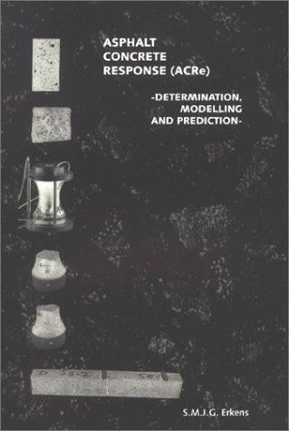 9789040723261: Asphalt Concrete Response (ACRe): Determination, Modelling and Prediction