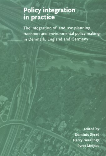 9789040725418: Policy integration in practice: The integration of land use planning, transport and environmental policy-making in Denmarkt, England and Germany