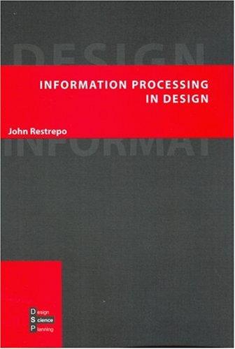 Information processing in design. - John Restrepo.
