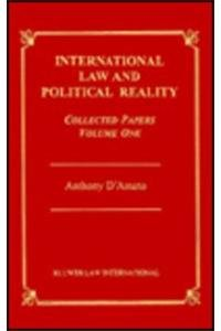 International Law and Political Reality:Collected Papers - Anthony D'Amato