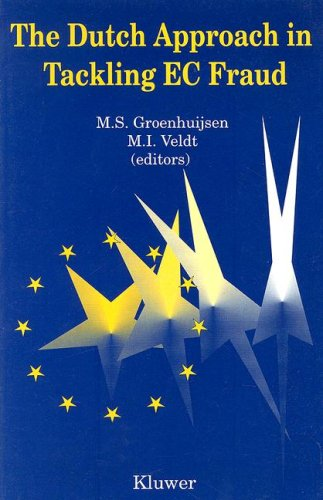 The Dutch approach in tackling EC fraud.: Groenhuijsen, M.S. & M.I. Veldt (eds.)