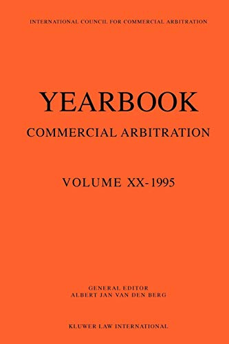 Yearbook of Commercial Arbitration Volume XX - 1995 Yearbook Commercial Arbitration Set: Albert Jan...
