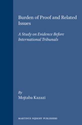 9789041101426: Burden of Proof and Related Issues, a Study on Evidence Before International Tribunals (Studies & Materials on the Settlement of International Disputes)