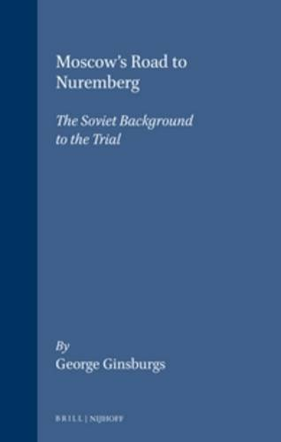 9789041101822: Moscow's Road to Nuremberg:The Soviet Background to the Trial (Law in Eastern Europe)