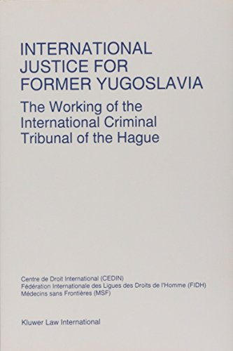 International Justice for Former Yugoslavia:The Workings of the International Criminal Tribunal of ...
