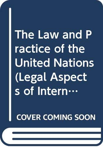 9789041102331: Law and Practice of the United Nations (Legal Aspects of International Organization)