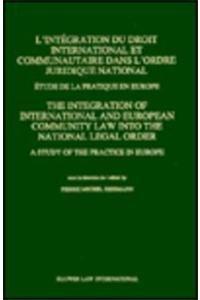 L'intégration du droit international et communautaire dans l'ordre juridique ...