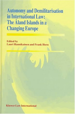 9789041102713: Autonomy and Demilitarisation in International Law:The Aland Islands in a Changing Europe