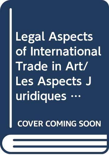 9789041102959: Legal Aspects of International Trade in Art:Les Aspects Juridiques du Commerce International de l'Art (International Sales of Works of Art, 5.)