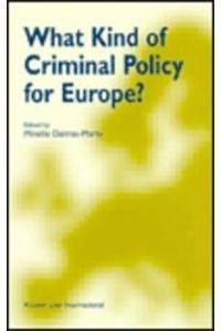 What kind of criminal policy for Europe?: Delmas-Marty, Mireille (ed.)