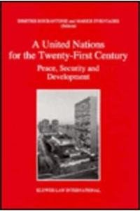 A United Nations for the Twenty-First Century: Peace, Security and Development (Hardback)