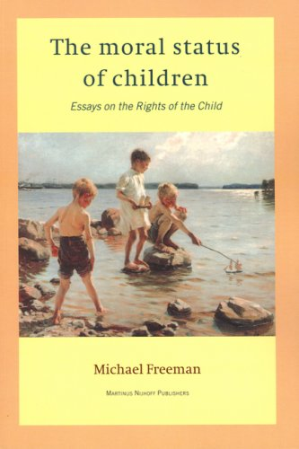 The moral status of children : essays on the rights of the child.: Freeman, Michael