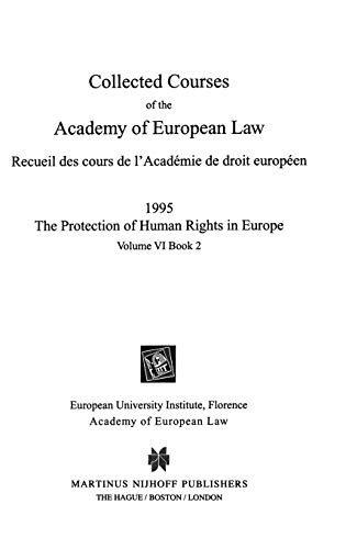 Collected Courses of the Academy of European Law/Recueil des Cours de l Academie de Droit ...