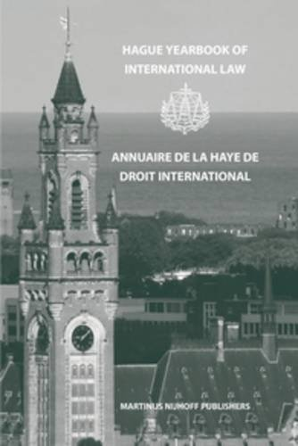 HAGUE YEARBOOK OF INTERNATIONAL LAW: ANNUAIRE DE LA HAYE DE DROIT INTERNATIONAL (AAA YEARBOOKS)